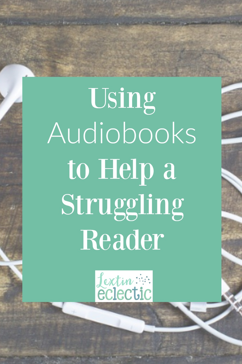 Using Audiobooks To Help A Struggling Reader