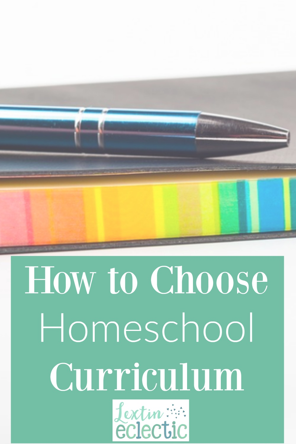 How To Choose The Style Of The: How To Choose Your Homeschool Curriculum